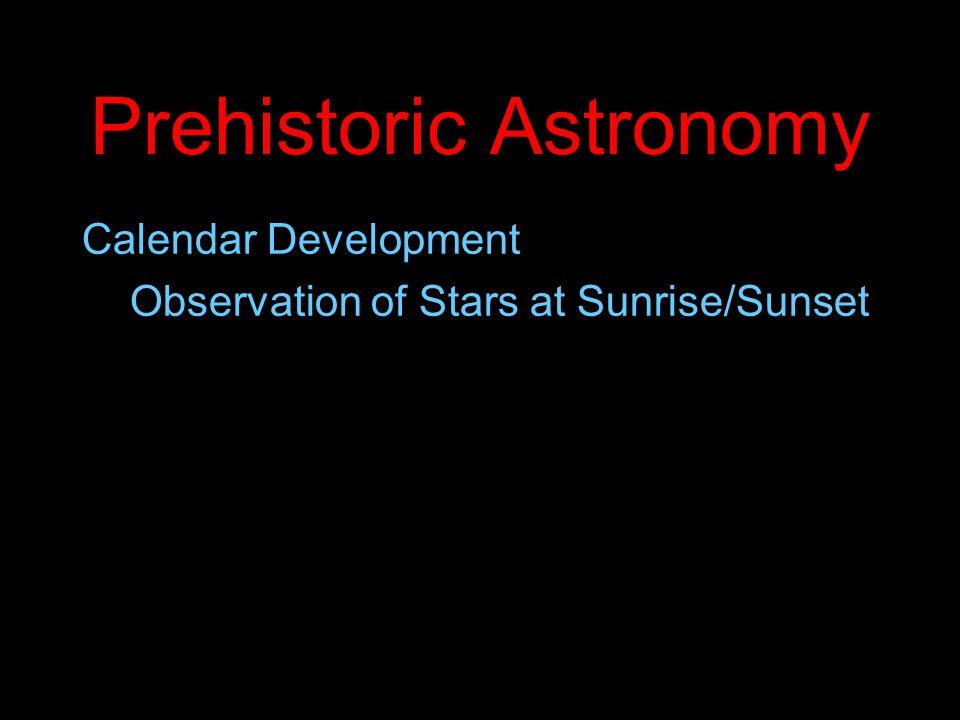 Prehistoric Astronomy Calendar Development Observation of Stars at Sunrise/Sunset