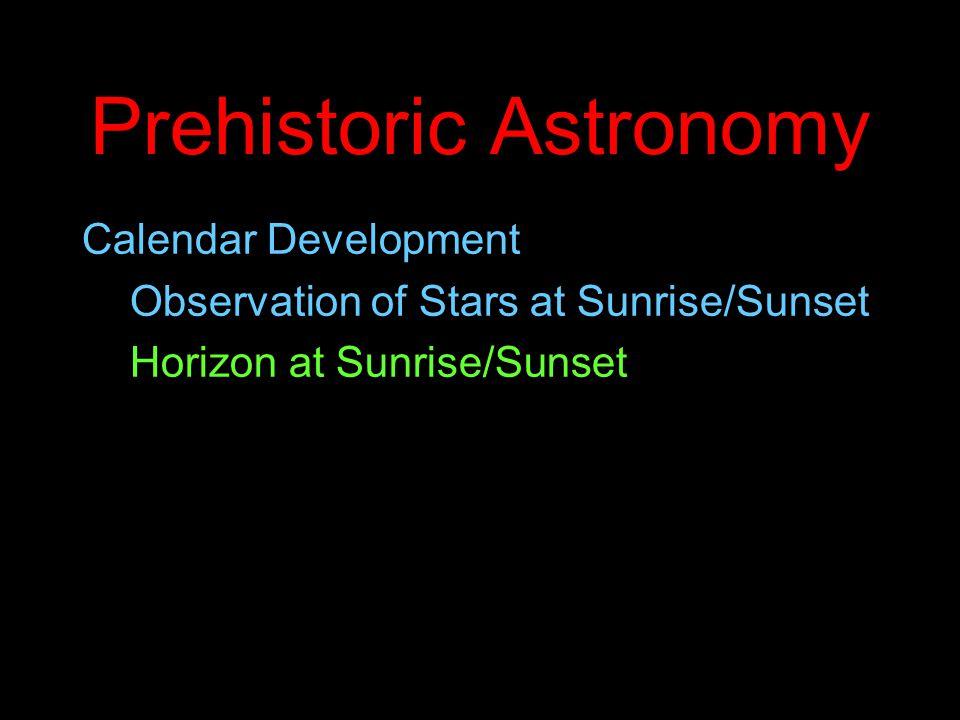 Prehistoric Astronomy Calendar Development Observation of Stars at Sunrise/Sunset Horizon at Sunrise/Sunset