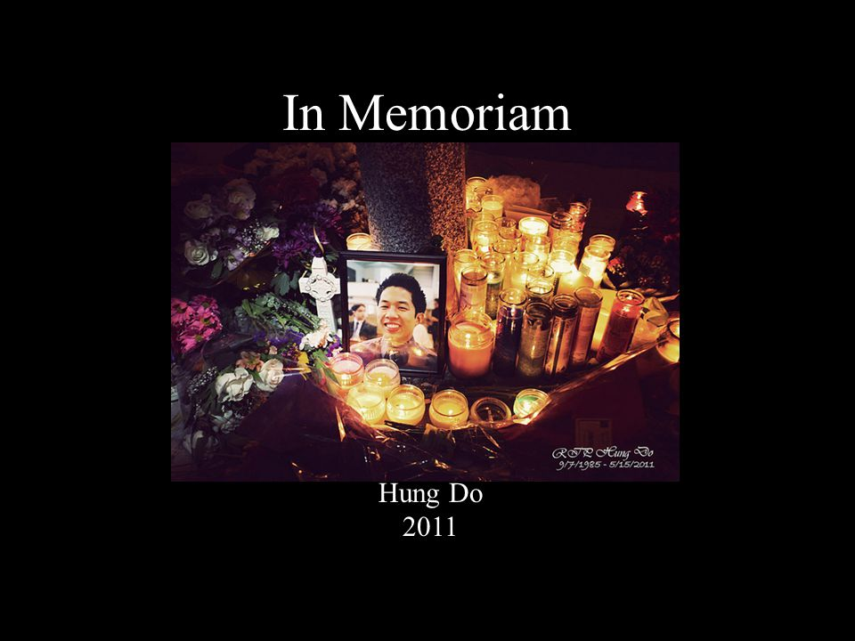 In Memoriam Hung Do 2011