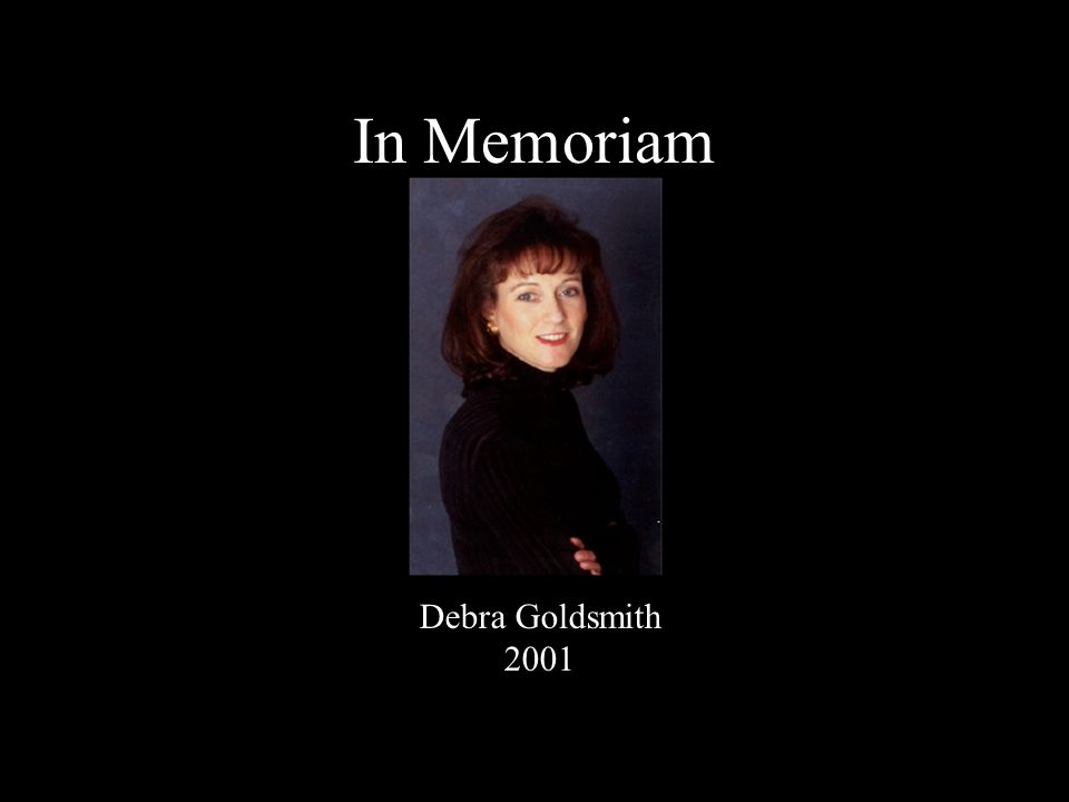 In Memoriam Debra Goldsmith 2001