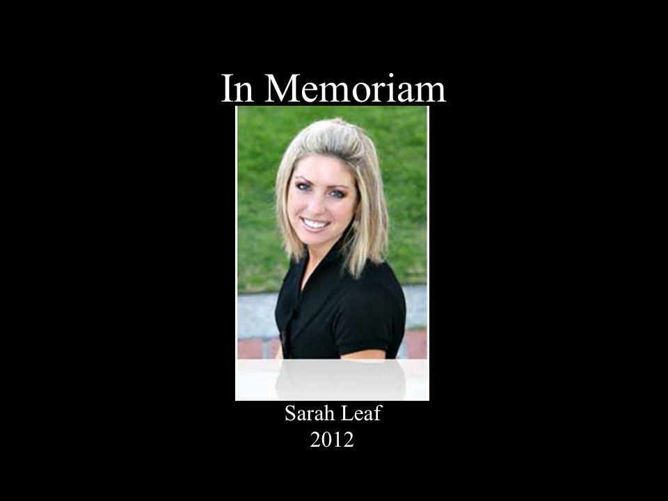 In Memoriam Sarah Leaf 2012