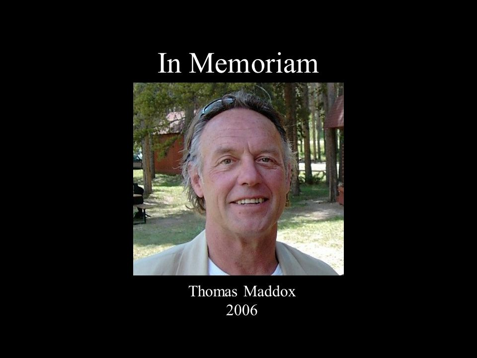 In Memoriam Thomas Maddox 2006