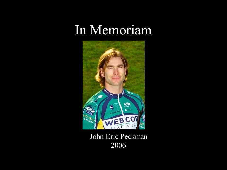 In Memoriam John Eric Peckman 2006