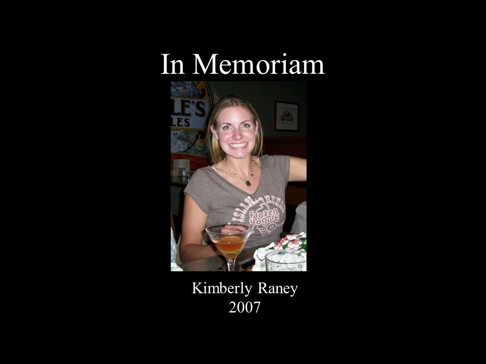 In Memoriam Kimberly Raney 2007