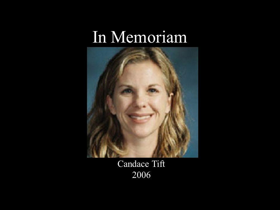 In Memoriam Candace Tift 2006