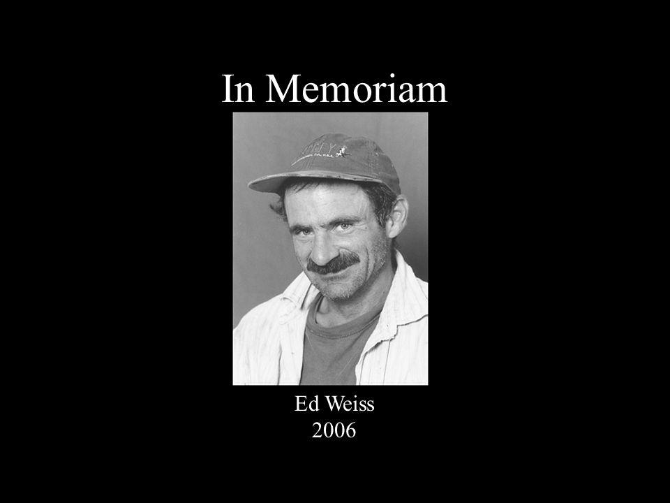 In Memoriam Ed Weiss 2006