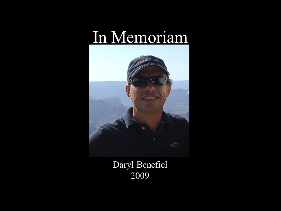 In Memoriam Daryl Benefiel 2009