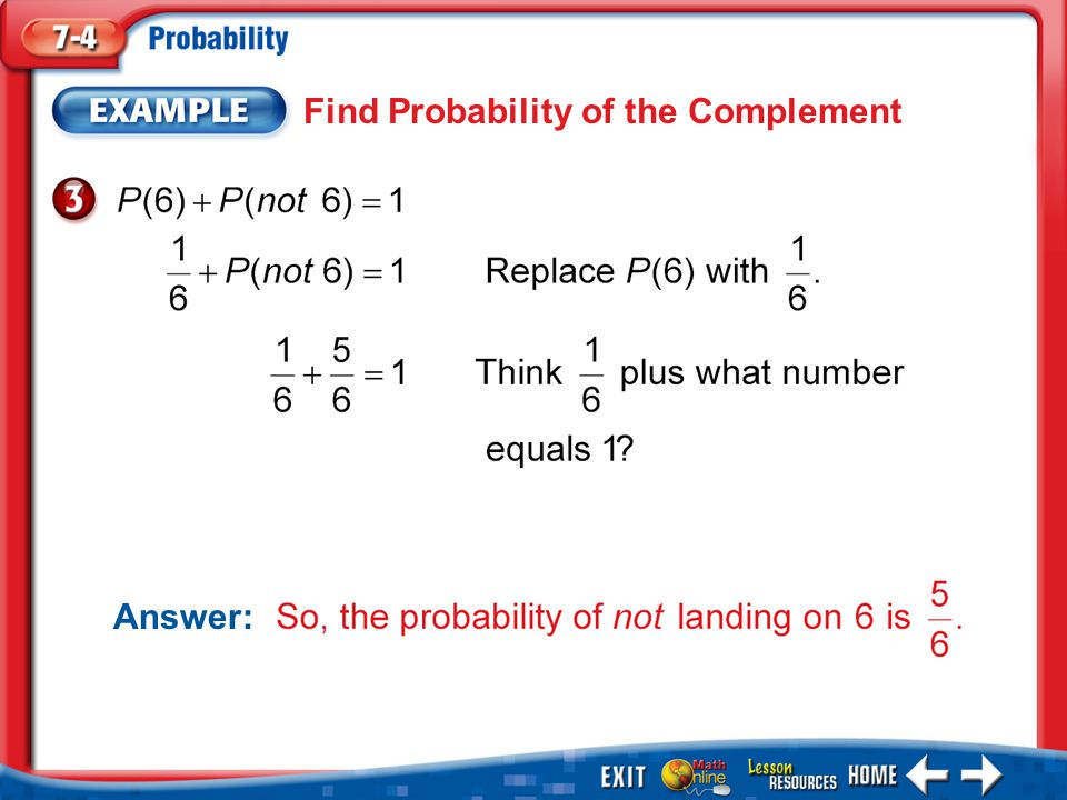 Example 3 Find Probability of the Complement Answer: