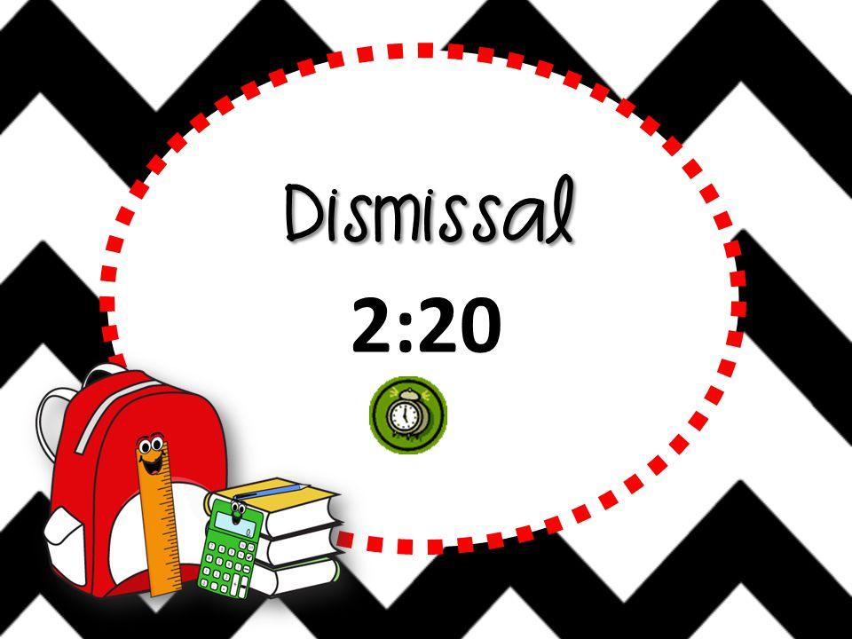 Dismissal 2:20