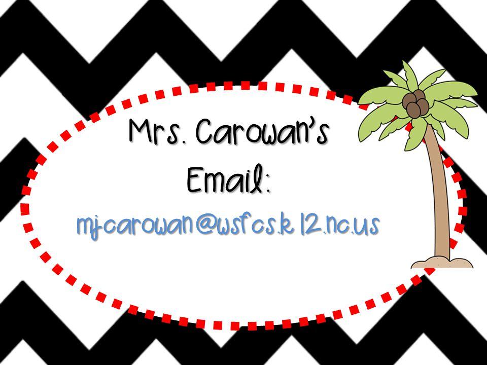 Mrs. Carowan's Email:mjcarowan@wsfcs.k12.nc.us