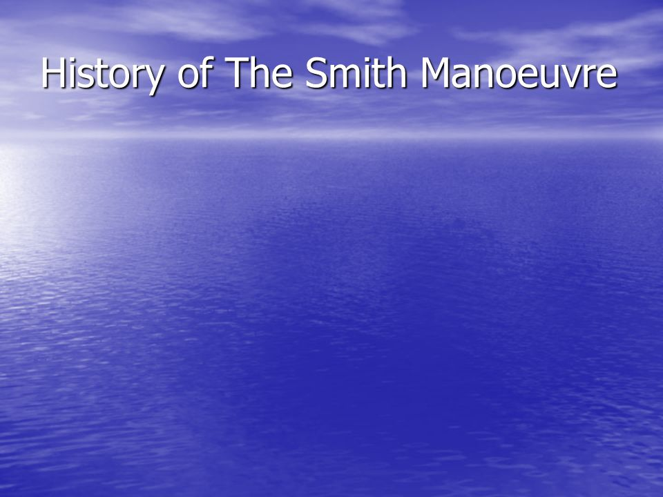 History of The Smith Manoeuvre