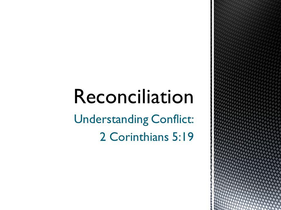 Understanding Conflict: 2 Corinthians 5:19