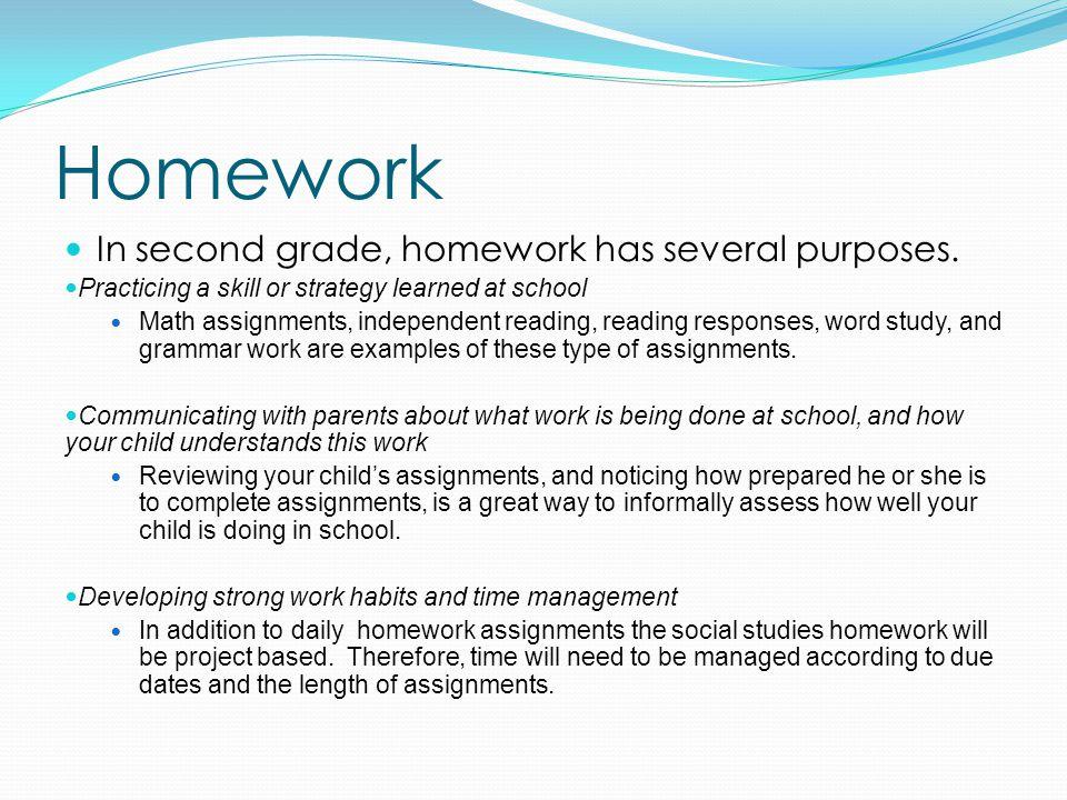 Homework In second grade, homework has several purposes.