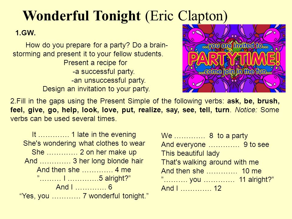 Wonderful Tonight (Eric Clapton) 1.GW. How do you prepare for a party.