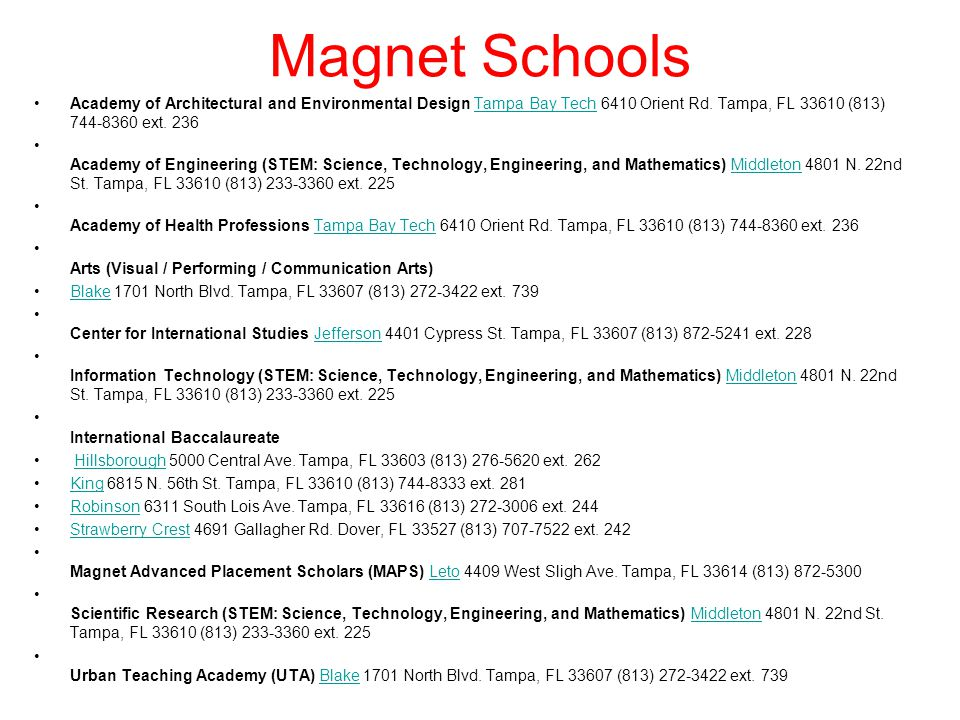 Magnet Schools Academy of Architectural and Environmental Design Tampa Bay Tech 6410 Orient Rd. Tampa, FL 33610 (813) 744-8360 ext. 236Tampa Bay Tech