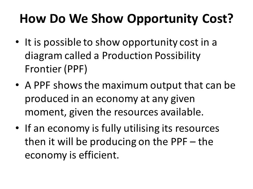 How Do We Show Opportunity Cost.