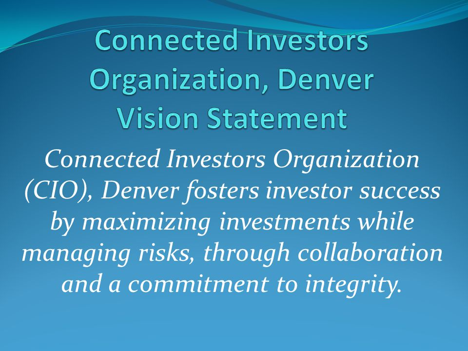 Connected Investors Organization (CIO), Denver is a group of real estate investors that meets monthly to network, share expertise, exchange resources, and provide accountability mechanisms to stay on track with members' investment goals.