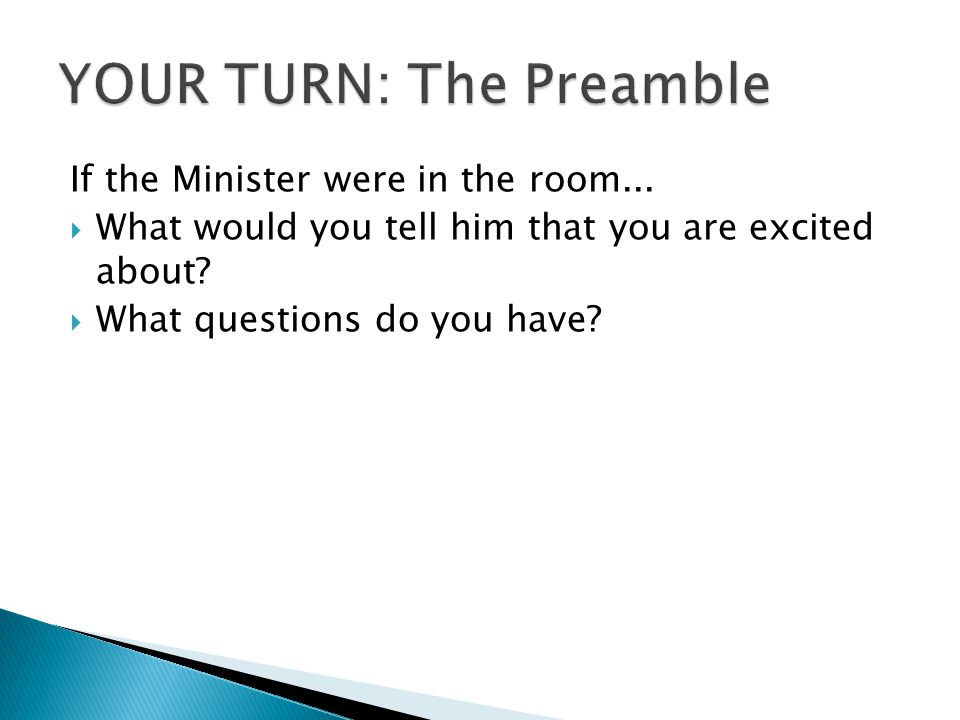 If the Minister were in the room...  What would you tell him that you are excited about.