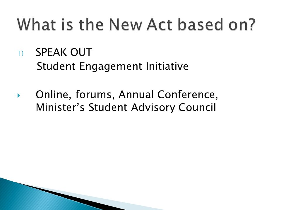 1) SPEAK OUT Student Engagement Initiative  Online, forums, Annual Conference, Minister's Student Advisory Council