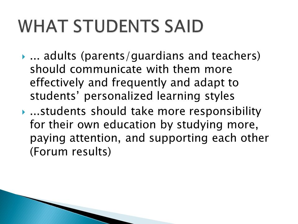 ... adults (parents/guardians and teachers) should communicate with them more effectively and frequently and adapt to students' personalized learning
