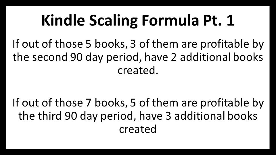 Kindle Scaling Formula Pt.