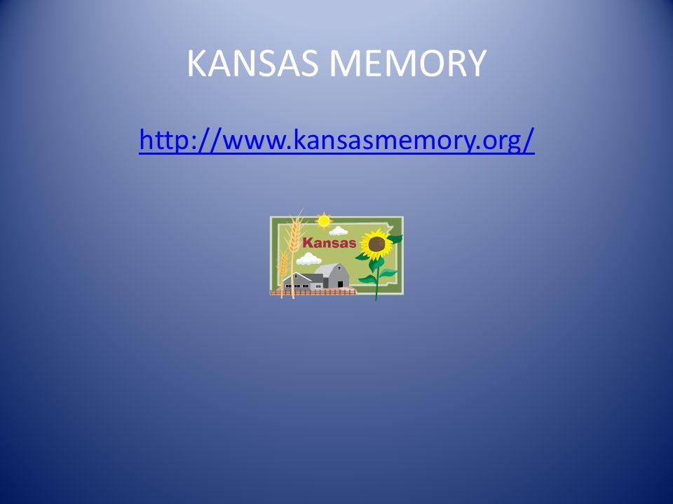 KANSAS MEMORY http://www.kansasmemory.org/