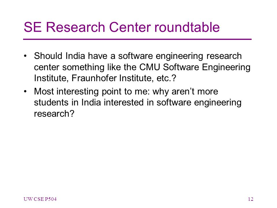 SE Research Center roundtable Should India have a software engineering research center something like the CMU Software Engineering Institute, Fraunhof