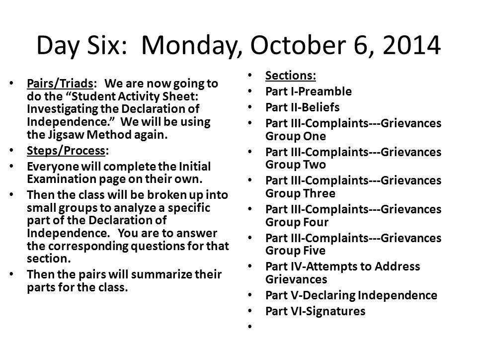 "Day Six: Monday, October 6, 2014 Pairs/Triads: We are now going to do the ""Student Activity Sheet: Investigating the Declaration of Independence."" We"