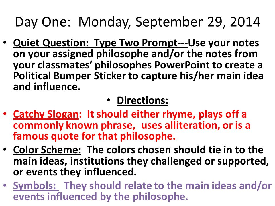 Day One: Monday, September 29, 2014 Quiet Question: Type Two Prompt---Use your notes on your assigned philosophe and/or the notes from your classmates