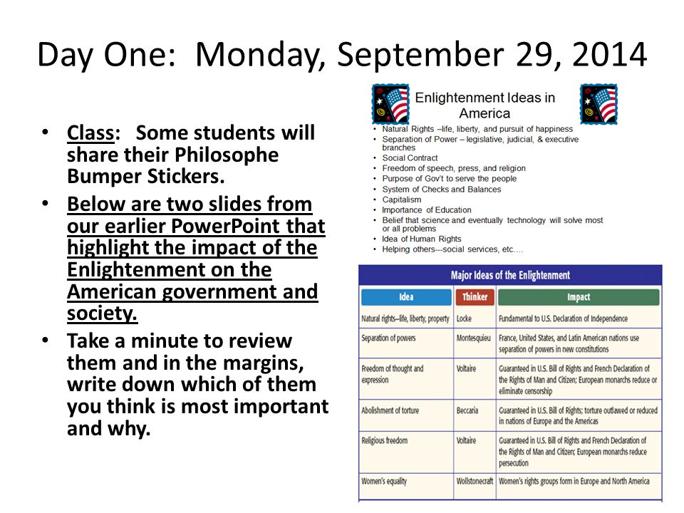 Day One: Monday, September 29, 2014 Class: Some students will share their Philosophe Bumper Stickers. Below are two slides from our earlier PowerPoint