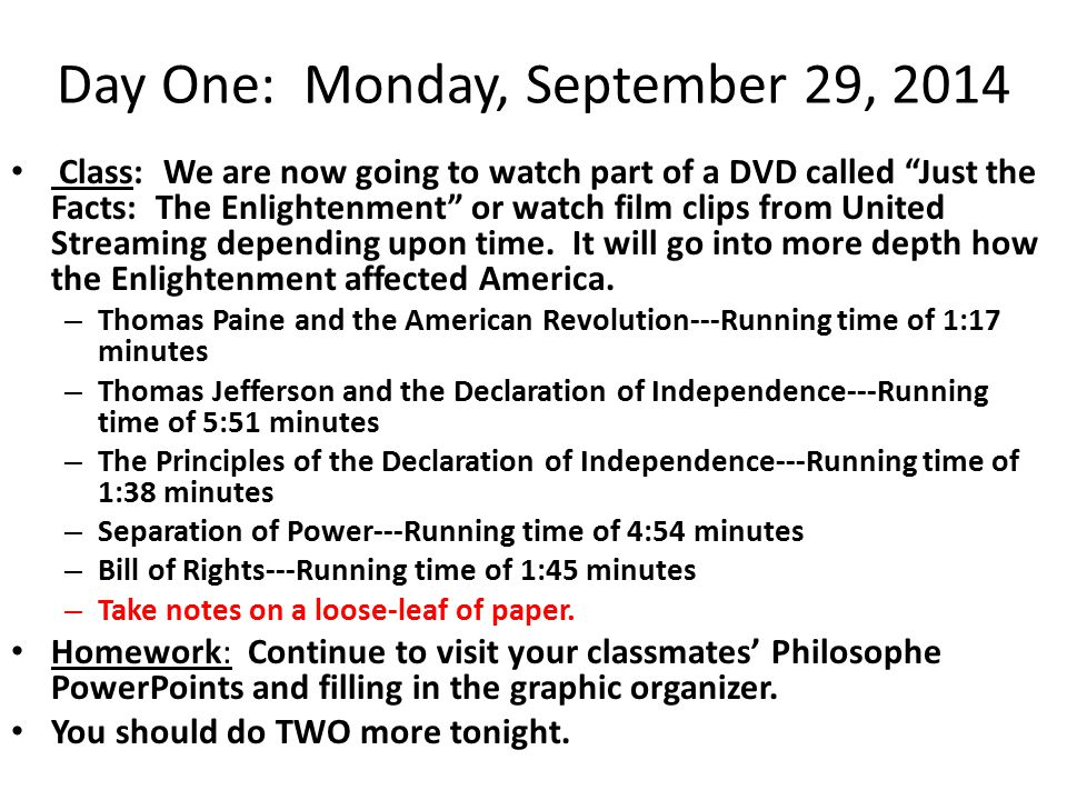 "Day One: Monday, September 29, 2014 Class: We are now going to watch part of a DVD called ""Just the Facts: The Enlightenment"" or watch film clips from"