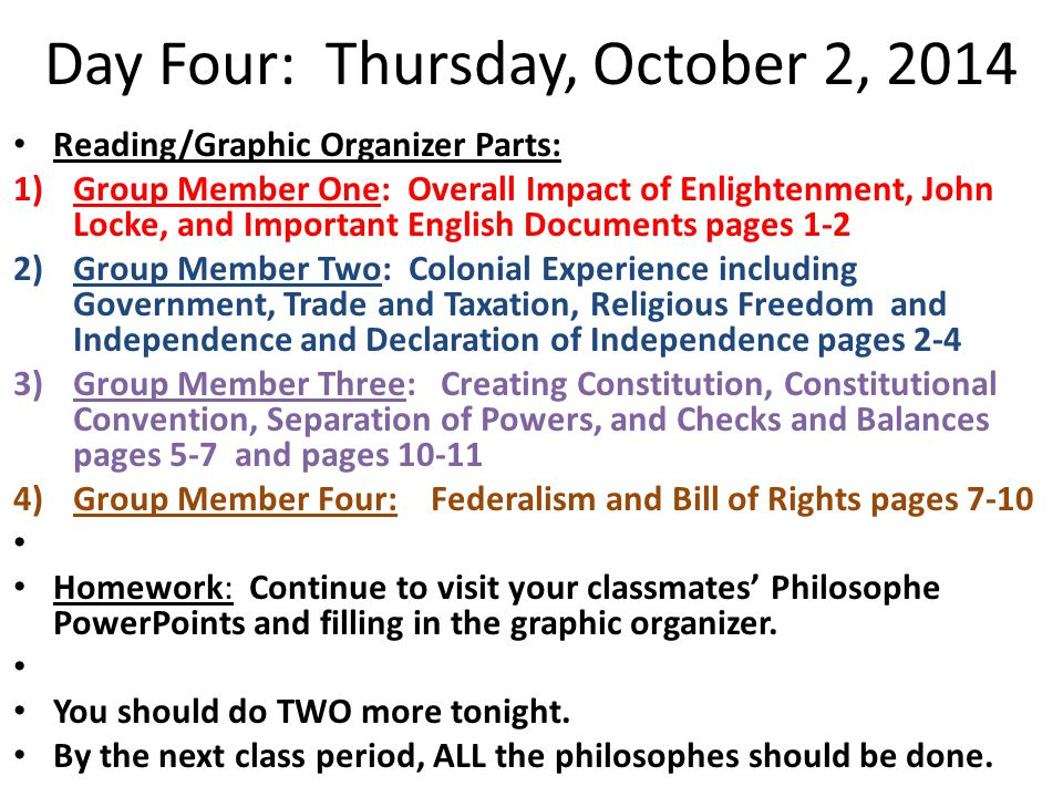Day Four: Thursday, October 2, 2014 Reading/Graphic Organizer Parts: 1)Group Member One: Overall Impact of Enlightenment, John Locke, and Important En