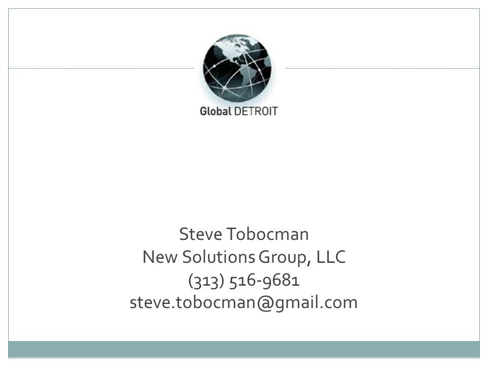 Steve Tobocman New Solutions Group, LLC (313) 516-9681 steve.tobocman@gmail.com