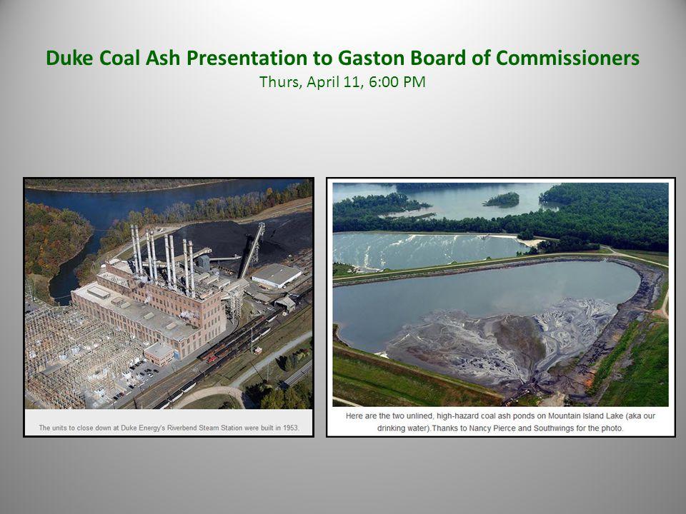 Duke Coal Ash Presentation to Gaston Board of Commissioners Thurs, April 11, 6:00 PM