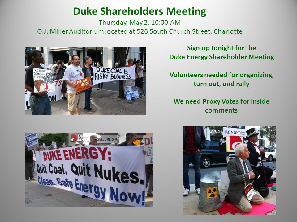 Duke Shareholders Meeting Thursday, May 2, 10:00 AM O.J. Miller Auditorium located at 526 South Church Street, Charlotte Sign up tonight for the Duke