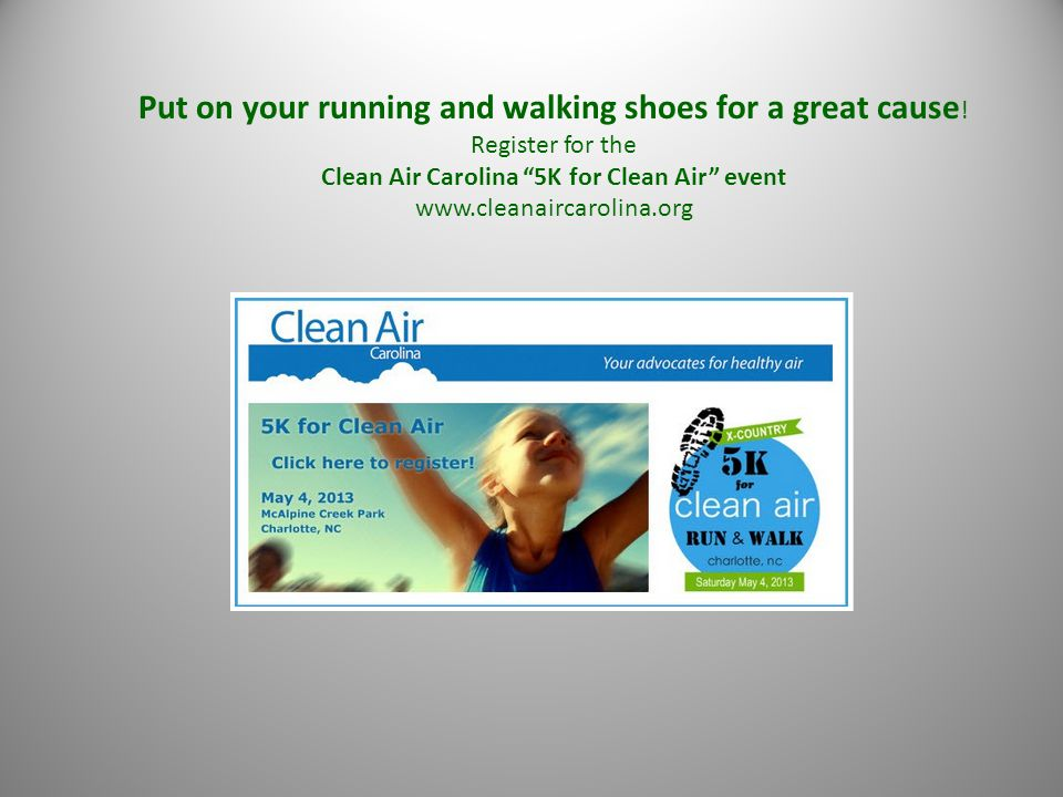 """Put on your running and walking shoes for a great cause ! Register for the Clean Air Carolina """"5K for Clean Air"""" event www.cleanaircarolina.org"""