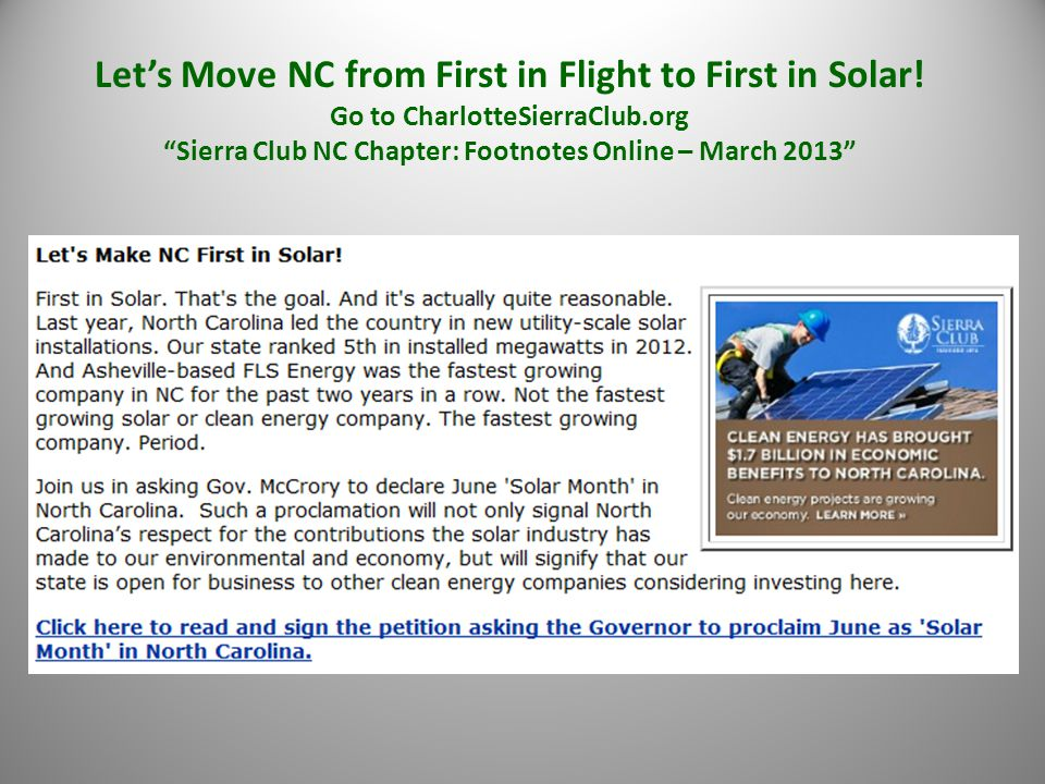 """Let's Move NC from First in Flight to First in Solar! Go to CharlotteSierraClub.org """"Sierra Club NC Chapter: Footnotes Online – March 2013"""""""