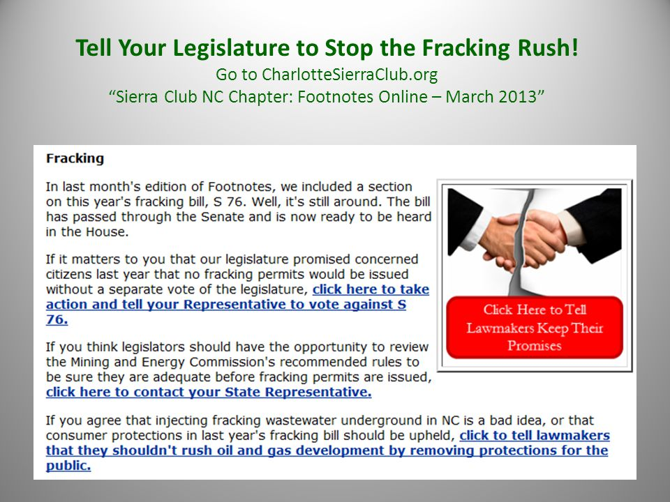 """Tell Your Legislature to Stop the Fracking Rush! Go to CharlotteSierraClub.org """"Sierra Club NC Chapter: Footnotes Online – March 2013"""""""