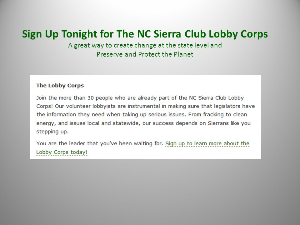 Sign Up Tonight for The NC Sierra Club Lobby Corps A great way to create change at the state level and Preserve and Protect the Planet
