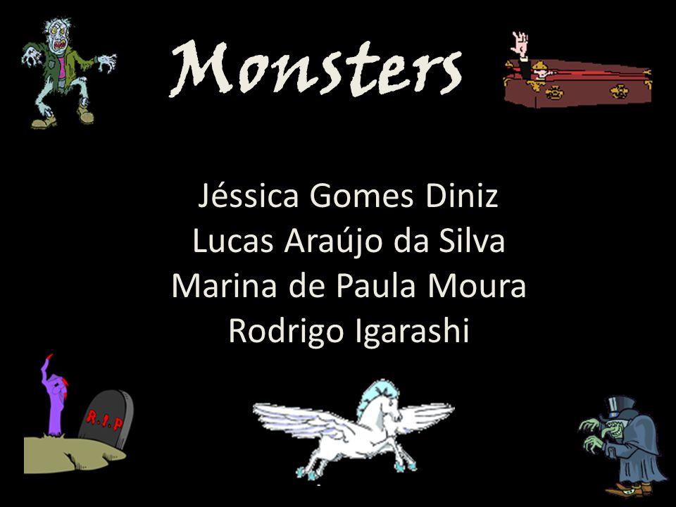 Monsters Jéssica Gomes Diniz Lucas Araújo da Silva Marina de Paula Moura Rodrigo Igarashi