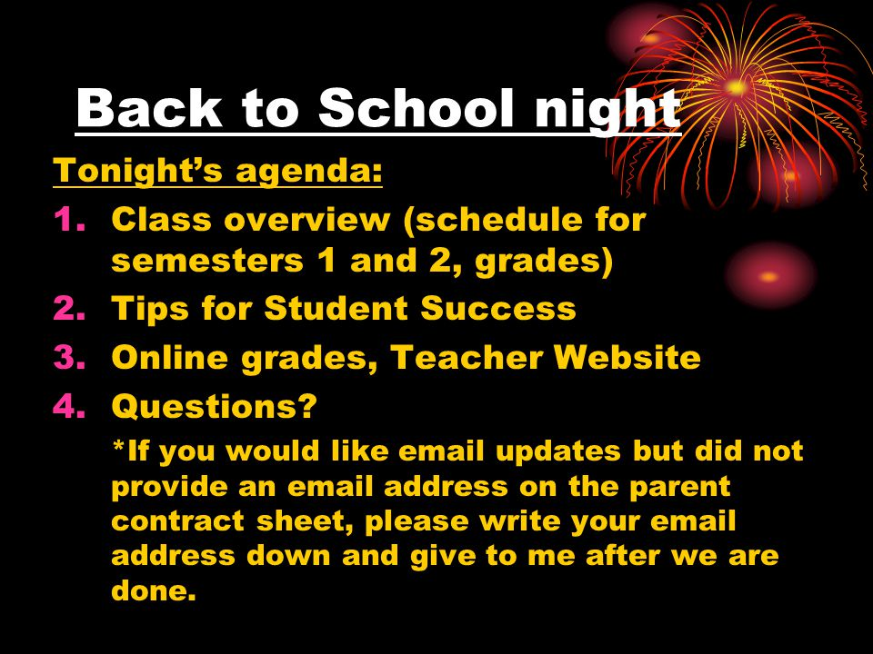 Back to School night Tonight's agenda: 1.Class overview (schedule for semesters 1 and 2, grades) 2.Tips for Student Success 3.Online grades, Teacher Website 4.Questions.