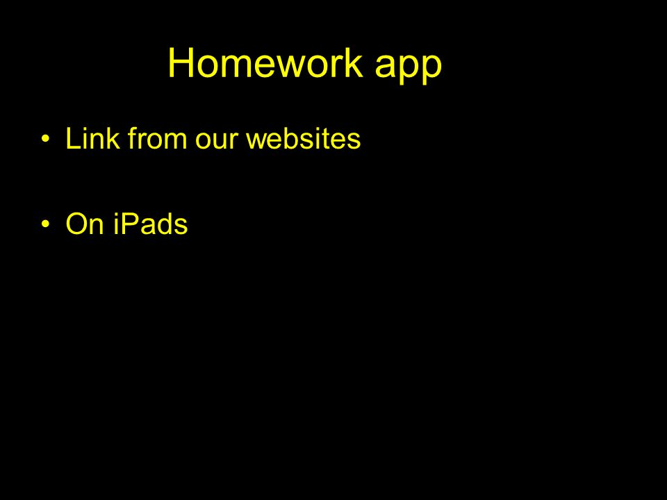 Homework app Link from our websites On iPads