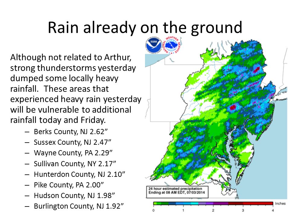 Rain already on the ground Although not related to Arthur, strong thunderstorms yesterday dumped some locally heavy rainfall.