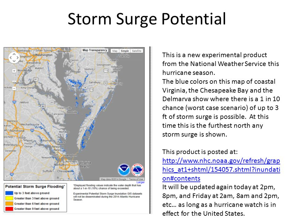 Storm Surge Potential This is a new experimental product from the National Weather Service this hurricane season.