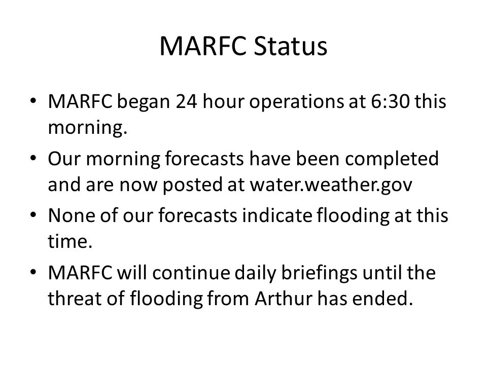 MARFC Status MARFC began 24 hour operations at 6:30 this morning.