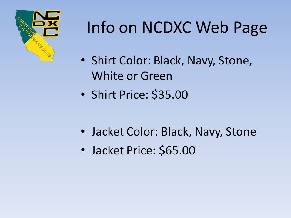 Info on NCDXC Web Page Shirt Color: Black, Navy, Stone, White or Green Shirt Price: $35.00 Jacket Color: Black, Navy, Stone Jacket Price: $65.00