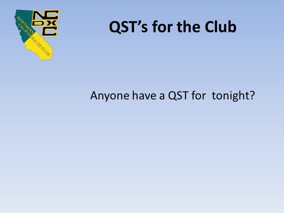 QST's for the Club Anyone have a QST for tonight