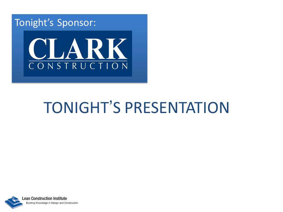 TONIGHT'S PRESENTATION Tonight's Sponsor: