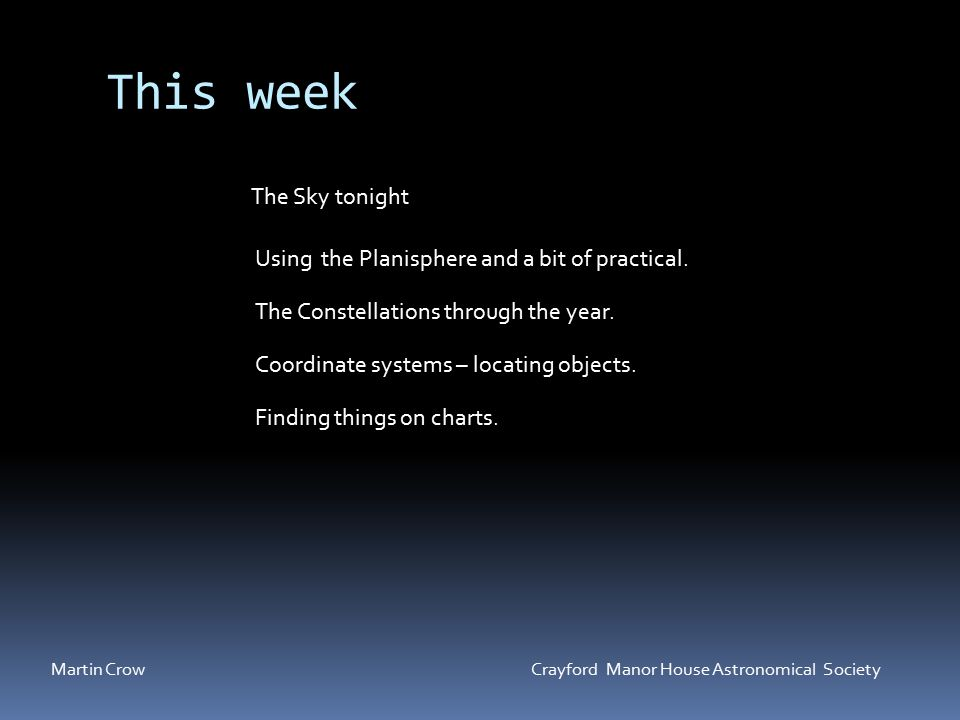 This week Using the Planisphere and a bit of practical.