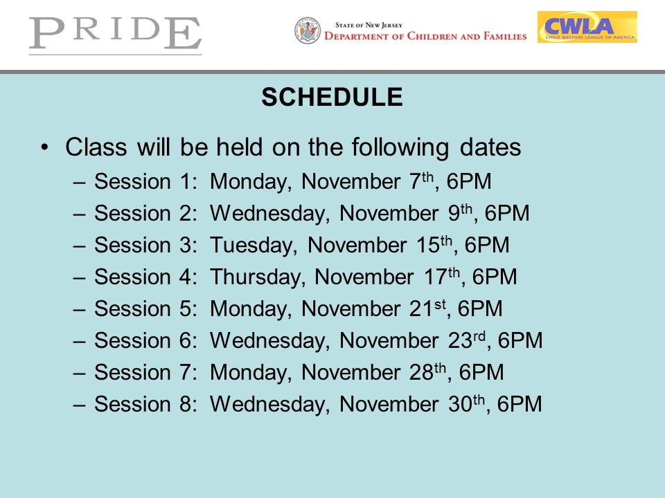 SCHEDULE Class will be held on the following dates –Session 1: Monday, November 7 th, 6PM –Session 2: Wednesday, November 9 th, 6PM –Session 3: Tuesda